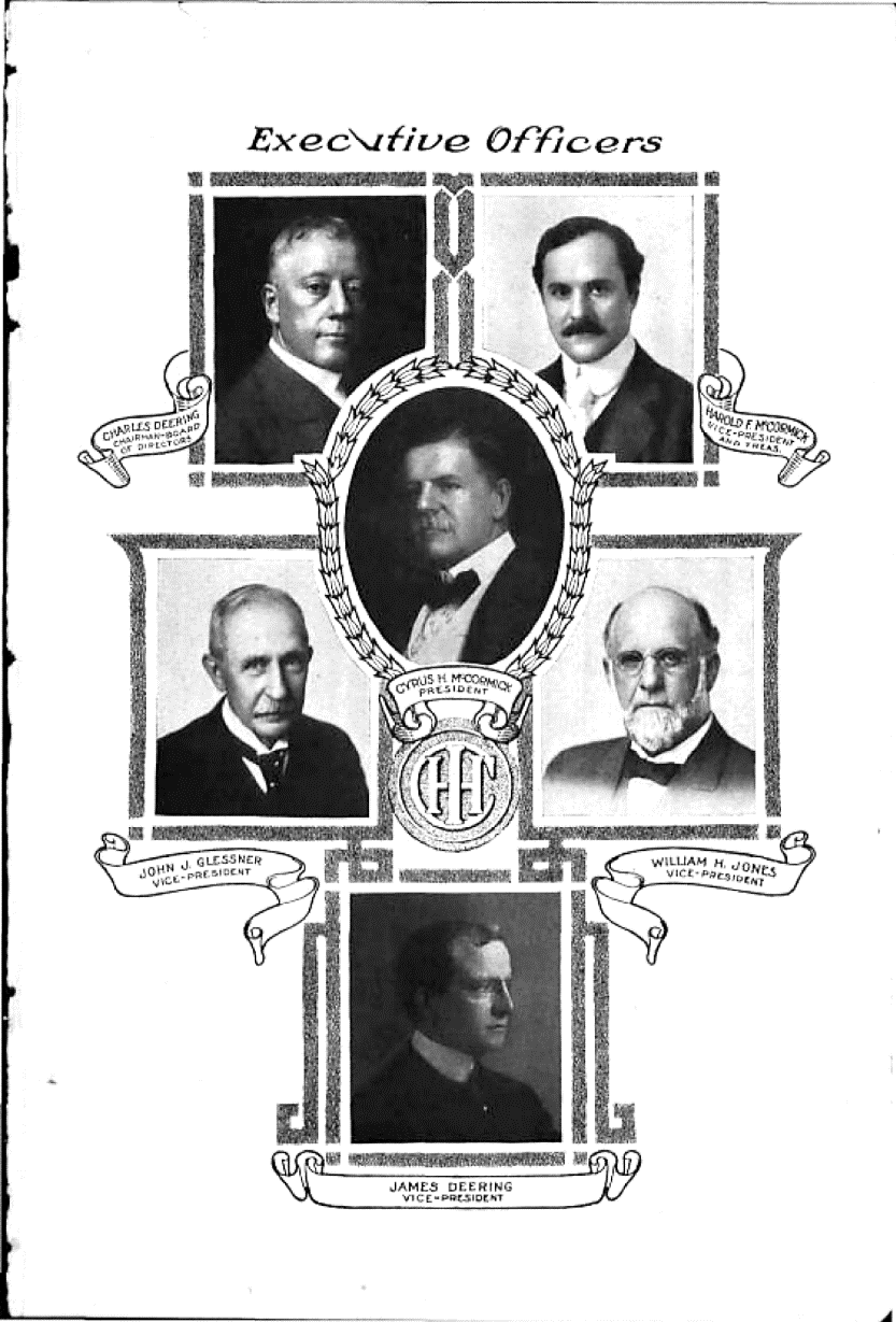 The Executive Officers of International Harvester featured members of the McCormick and Deering families, including Charles as Chairman of the Board of Director and his half-brother James as a Vice-President